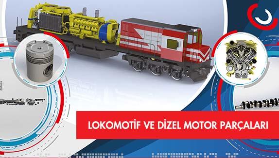 Lokomotif ve Dizel Motor Parçaları
